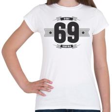 PRINTFASHION b-day-69-dark-lightgrey - Női póló - Fehér