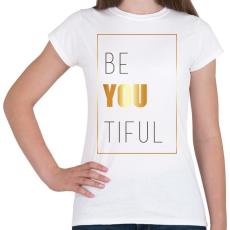 PRINTFASHION Beatiful - Női póló - Fehér