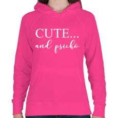 PRINTFASHION Cute and psicho. - Női kapucnis pulóver - Fukszia