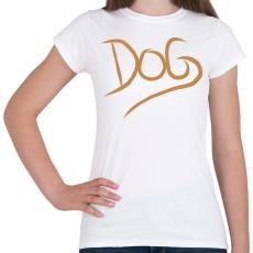 PRINTFASHION Dog Lover - Női póló - Fehér