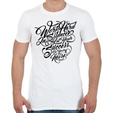 PRINTFASHION Dolgozz keményen - Férfi póló - Fehér