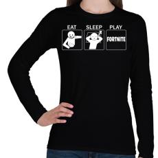 PRINTFASHION Eat, Sleep, Play Fortnite - Női hosszú ujjú póló - Fekete
