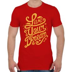PRINTFASHION Éld az álmod - Férfi póló - Piros