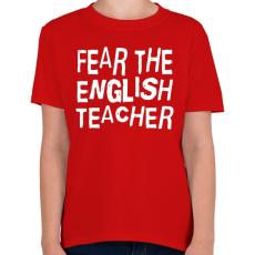 PRINTFASHION Félelem az angol tanártól! - Gyerek póló - Piros