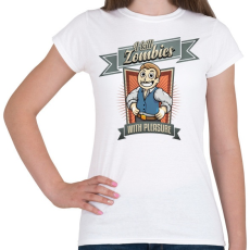 PRINTFASHION I kill zombies - Női póló - Fehér