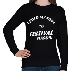 PRINTFASHION I sold my soul to FESTIVAL SEASON - Női pulóver - Fekete