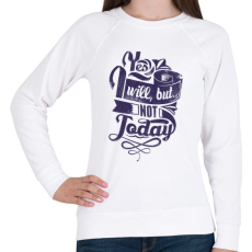 PRINTFASHION Igen... de nem ma! - Női pulóver - Fehér