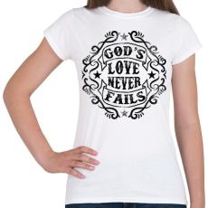 PRINTFASHION Isten szeretete nem múlik el - Női póló - Fehér