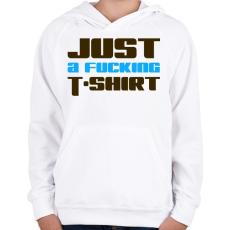 PRINTFASHION just-a-fucking-t-shirt-2-blue-brown - Gyerek kapucnis pulóver - Fehér