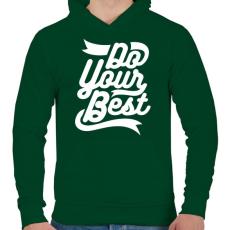 PRINTFASHION Légy a legjobb - Férfi kapucnis pulóver - Sötétzöld