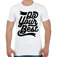 PRINTFASHION Légy a legjobb - Férfi póló - Fehér