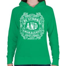 PRINTFASHION Légy erős és bátor - Női kapucnis pulóver - Zöld