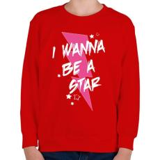 PRINTFASHION Légy sztár - Gyerek pulóver - Piros