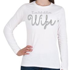 PRINTFASHION Limited edition Wife - Női hosszú ujjú póló - Fehér