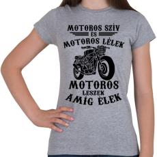 PRINTFASHION Motoros szív, motoros lélek... - Női póló - Sport szürke