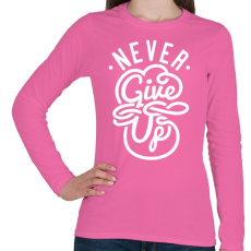 PRINTFASHION Ne add fel - Női hosszú ujjú póló - Rózsaszín