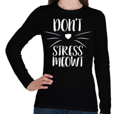 PRINTFASHION Ne idegeskedj miau - Női hosszú ujjú póló - Fekete
