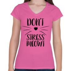 PRINTFASHION Ne idegeskedj miau - Női V-nyakú póló - Rózsaszín
