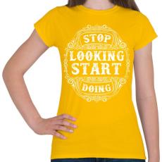PRINTFASHION Ne nézd, csináld  - Női póló - Sárga
