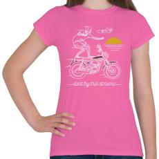 PRINTFASHION Ne próbáld ki otthon! - Női póló - Rózsaszín
