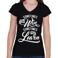 PRINTFASHION Néha nyersz, néha okulsz - Női V-nyakú póló - Fekete