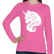 PRINTFASHION Nem hiszek az emberekben - Női hosszú ujjú póló - Rózsaszín