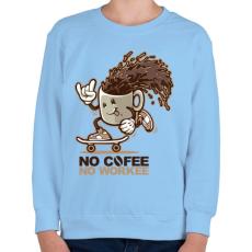 PRINTFASHION Nincs kávé, nincs munka - Gyerek pulóver - Világoskék