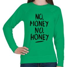 PRINTFASHION No Money No Honey  - Női pulóver - Zöld