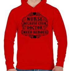 PRINTFASHION Nővér, mert még az orvosnak is szüksége van hősökre!  - Férfi kapucnis pulóver - Piros