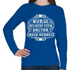 PRINTFASHION Nővér, mert még az orvosnak is szüksége van hősökre!  - Női pulóver - Királykék