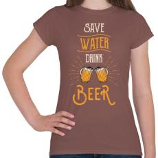 PRINTFASHION Óvd a vizet, igyál sört! - Női póló - Mogyoróbarna