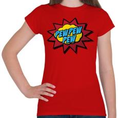 PRINTFASHION Pew Pew Pew - Női póló - Piros