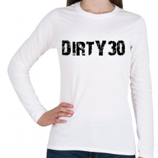 PRINTFASHION Piszkos 30 - Női hosszú ujjú póló - Fehér
