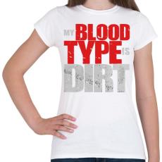 PRINTFASHION Piszkos Vércsoport - Női póló - Fehér