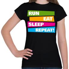 PRINTFASHION Run Eat Sleep Repeat! - Futás - Női póló - Fekete