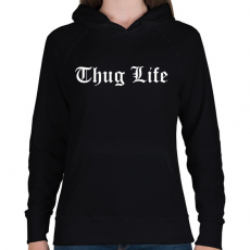 PRINTFASHION Thug Life - Női kapucnis pulóver - Fekete