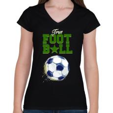 PRINTFASHION True football - Női V-nyakú póló - Fekete