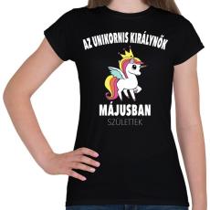 PRINTFASHION Unikornis királynők májusban születtek (MAGYAR) - Női póló - Fekete