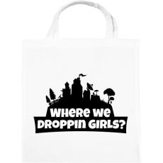 PRINTFASHION WhereWeDroppingGirls - Vászontáska - Fehér