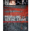 Profiling and Serial Crime – Wayne Petherick