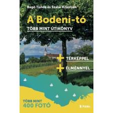 Publio Kiadó Bagó Tünde - Szalai Krisztián: A Bodeni-tó - Több mint útikönyv térkép
