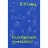 R. D. Laing BESZÉLGETÉSEK GYEREKEKKEL