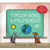 R. Szabados Tamás Torzon borz, a felfedező - Mese - Játék - Fejlesztés