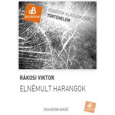 Rákosi Viktor ELNÉMULT HARANGOK szépirodalom