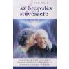Ram Dass AZ ÖREGEDÉS MŰVÉSZETE