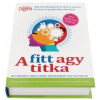 Reader's Digest Kiadó; Tarsago Magyarország Kft. - A FITT AGY TITKA