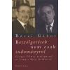Révai Gábor BESZÉLGETÉSEK NEM CSAK TUDOMÁNYRÓL - CSÁNYI VILMOS ETOLÓGUSSAL ÉS LUKÁCS BÉLA FIZIKUSSAL