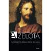 Reza Aslan A ZELÓTA - A NÁZÁRETI JÉZUS ÉLETE ÉS KORA