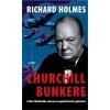 Richard Holmes CHURCHILL BUNKERE