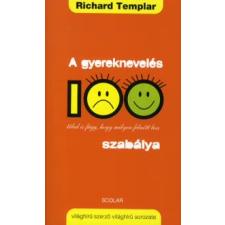 Richard Templar A gyereknevelés 100 szabálya életmód, egészség